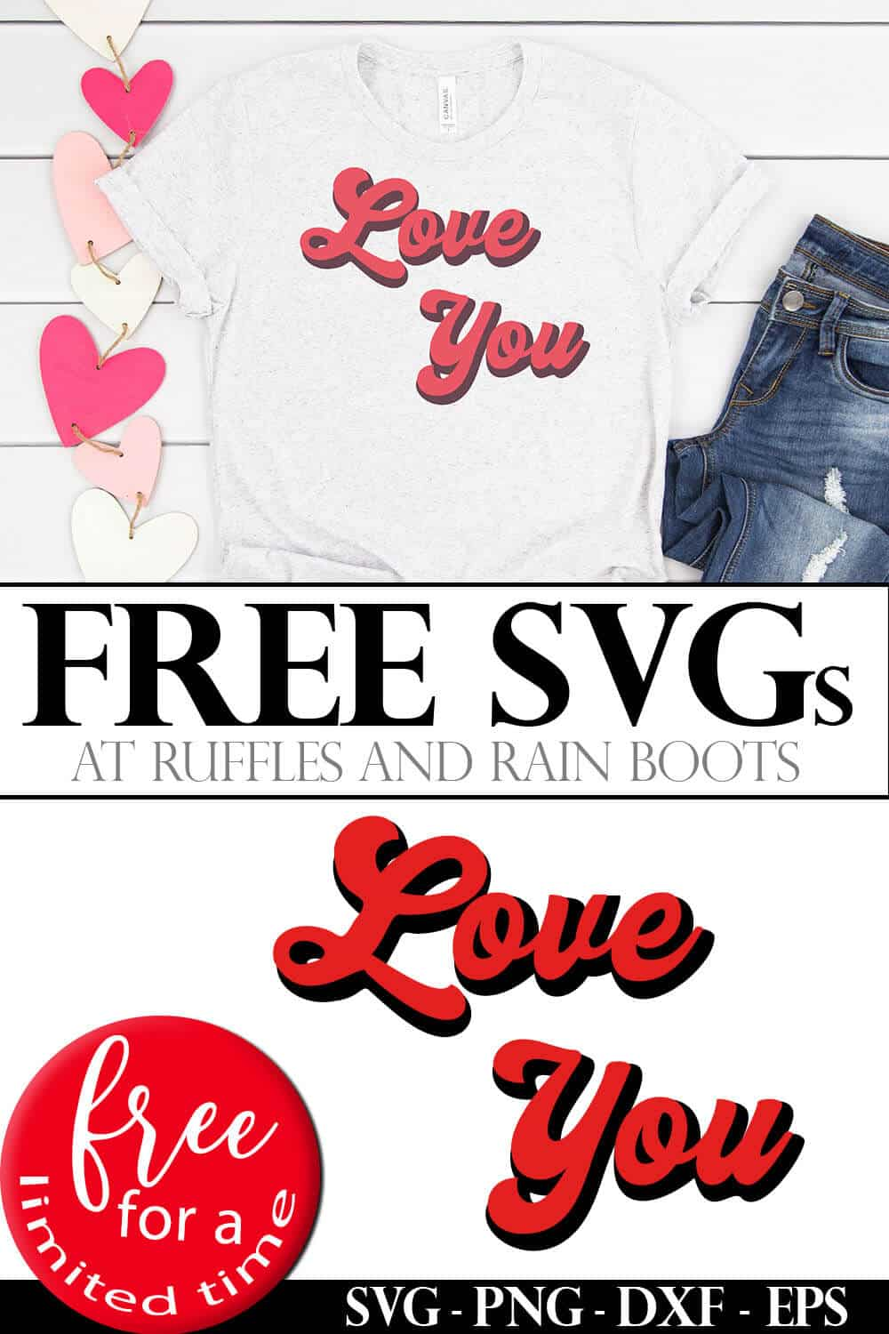 photo collage of t-shirt with valentines svg with text which reads free svgs free for a limited time love you cut file for valentines