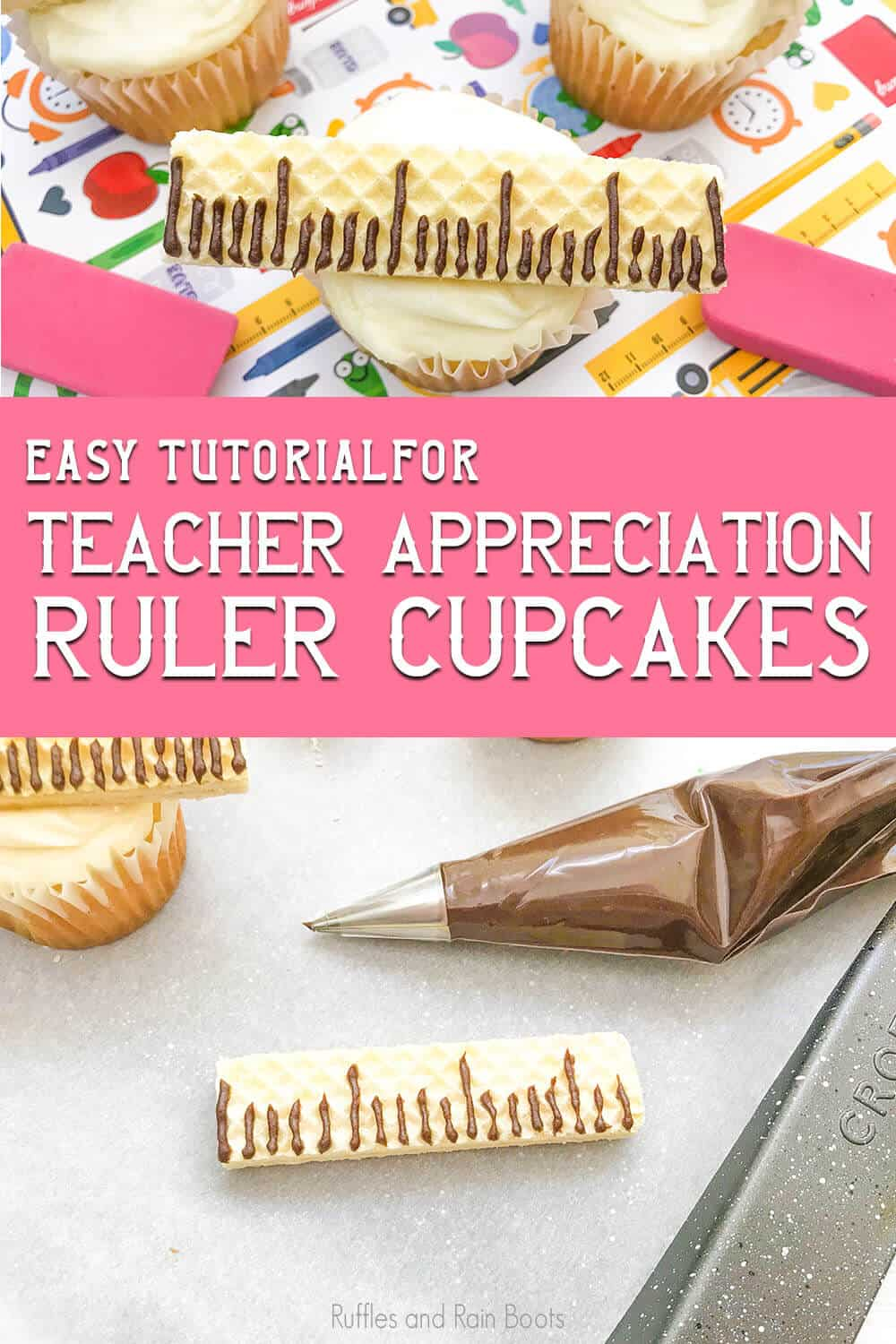 photo collage of ruler cupcakes with text which reads easy tutorial for teacher appreciation ruler cupcakes