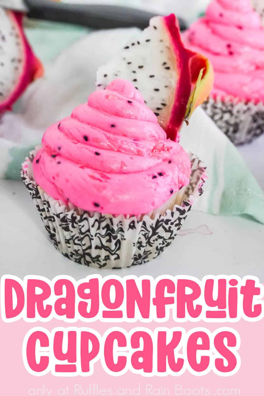 closeup of cupcakes made with dragon fruit with text which reads dragonfruit cupcakes