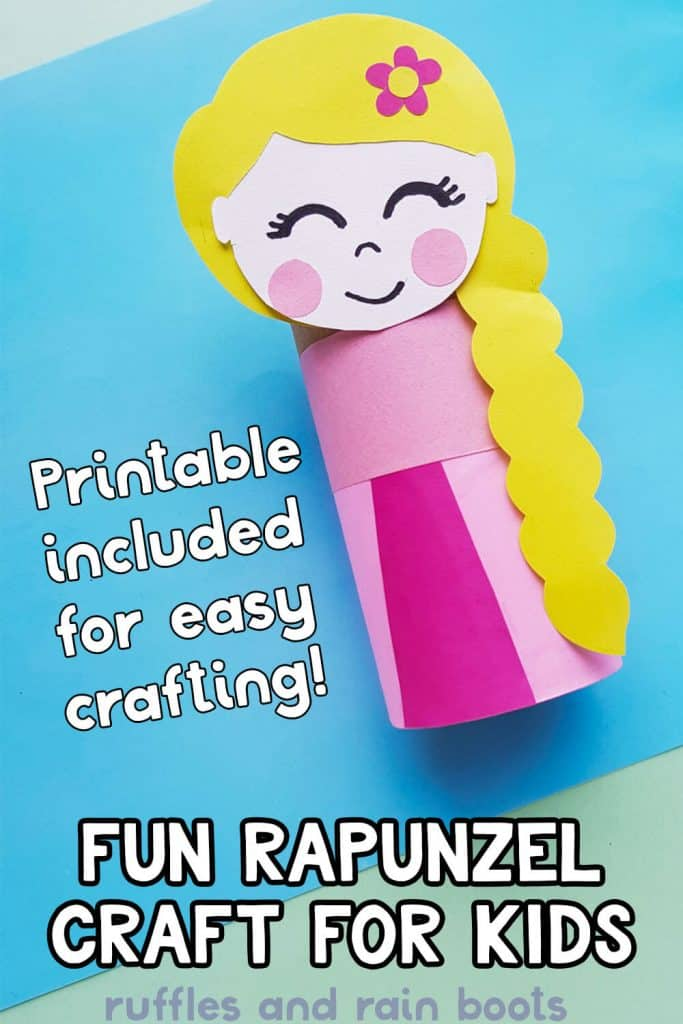 Pin Image with Princess Rapunzel Craft on a blue and green background with text that says Printable included for easy crafting and Fun Rapunzel Craft for Kids.