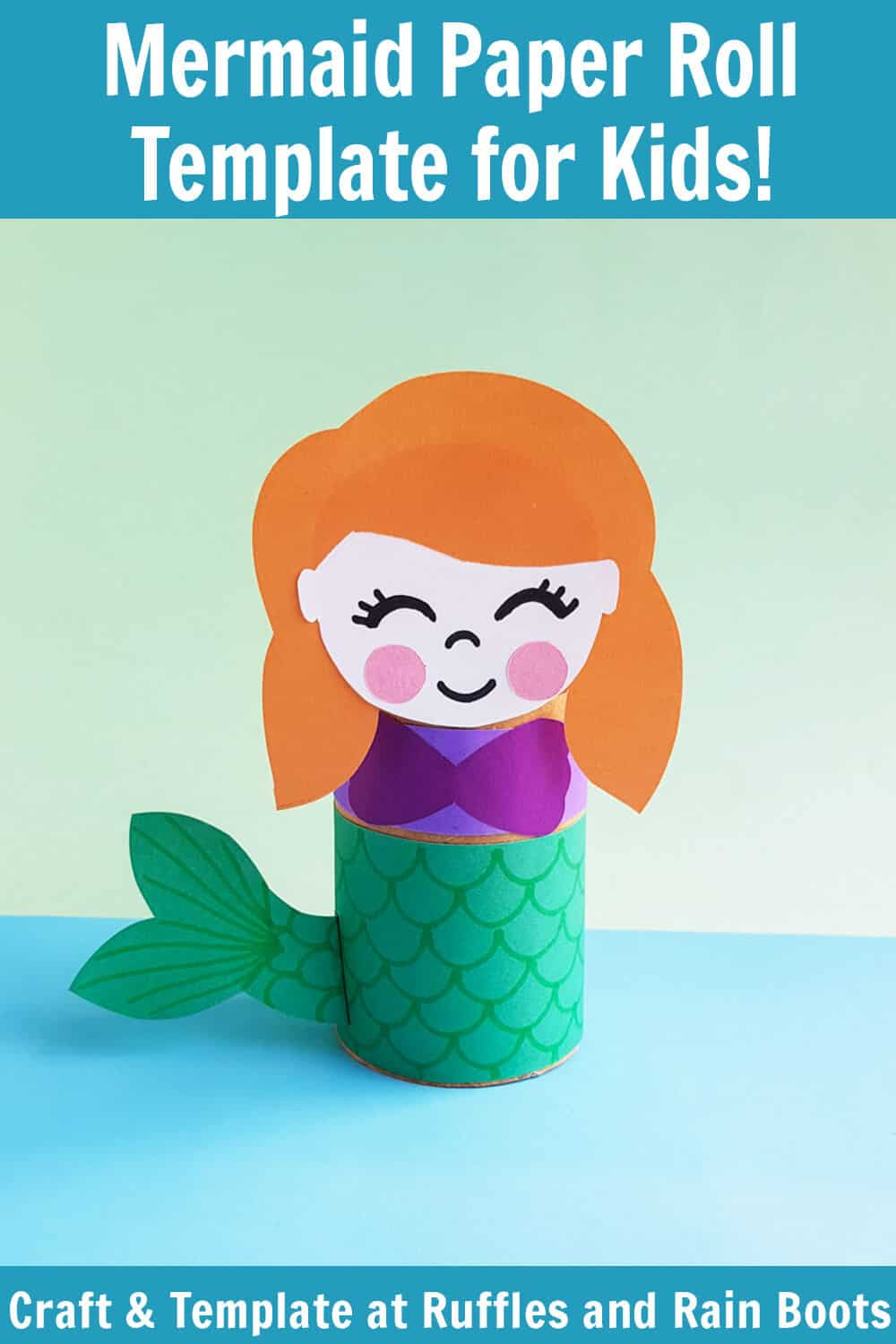Pin Image of The Little Mermaid Craft on a light blue and green background with a Teal block that says mermaid paper roll template for kids