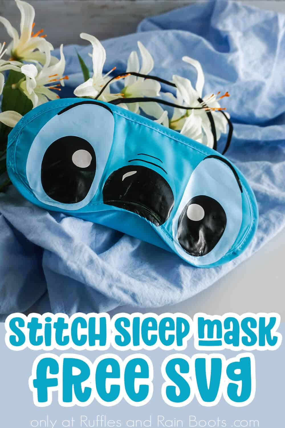 overhead view of a stitch sleep mask with text which reads with text which reads stitch sleep mask free svg
