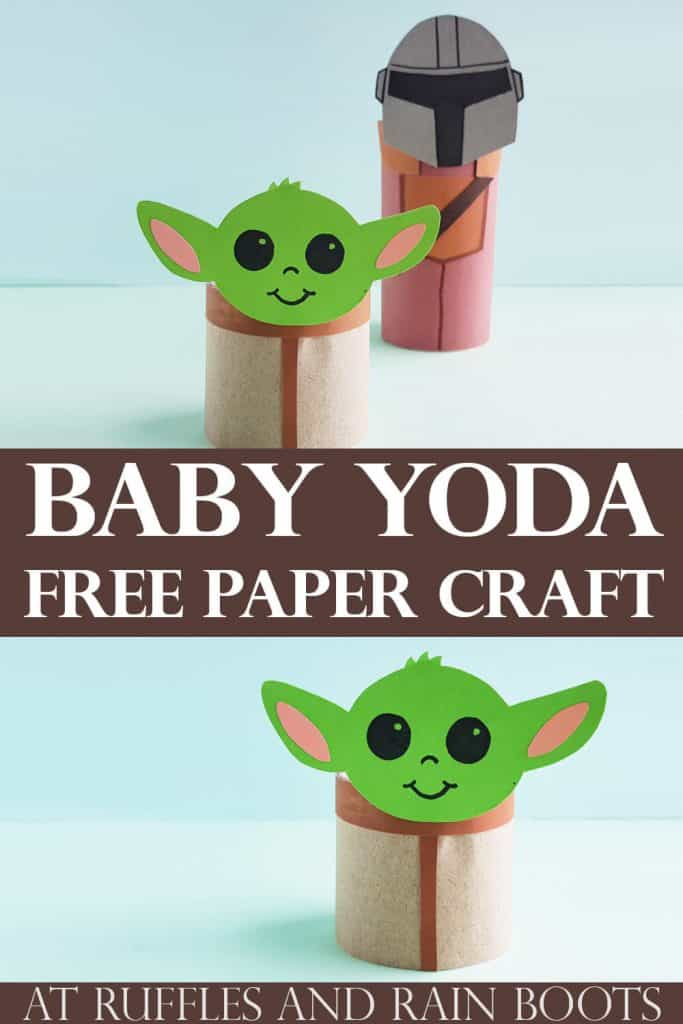pin image of Baby Yoda free paper craft with two images of yoda craft with text in the middle.