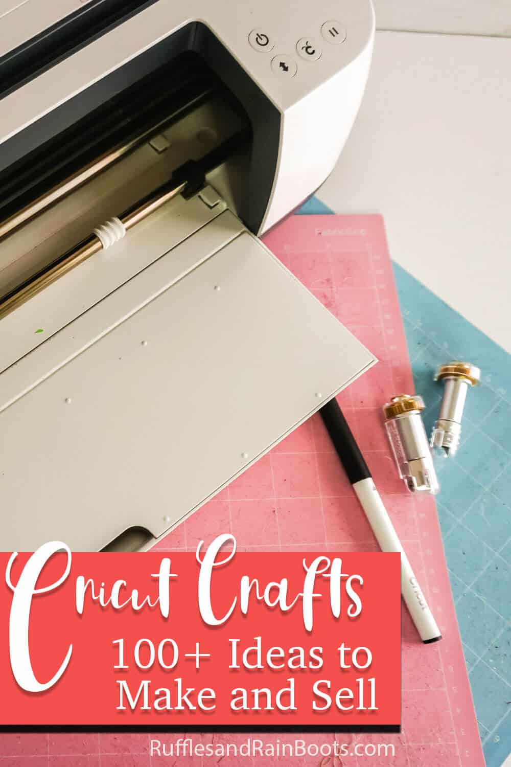 overhead view of cricut tools to cut craft fair with text which reads cricut crafts 100+ideas to make and sell