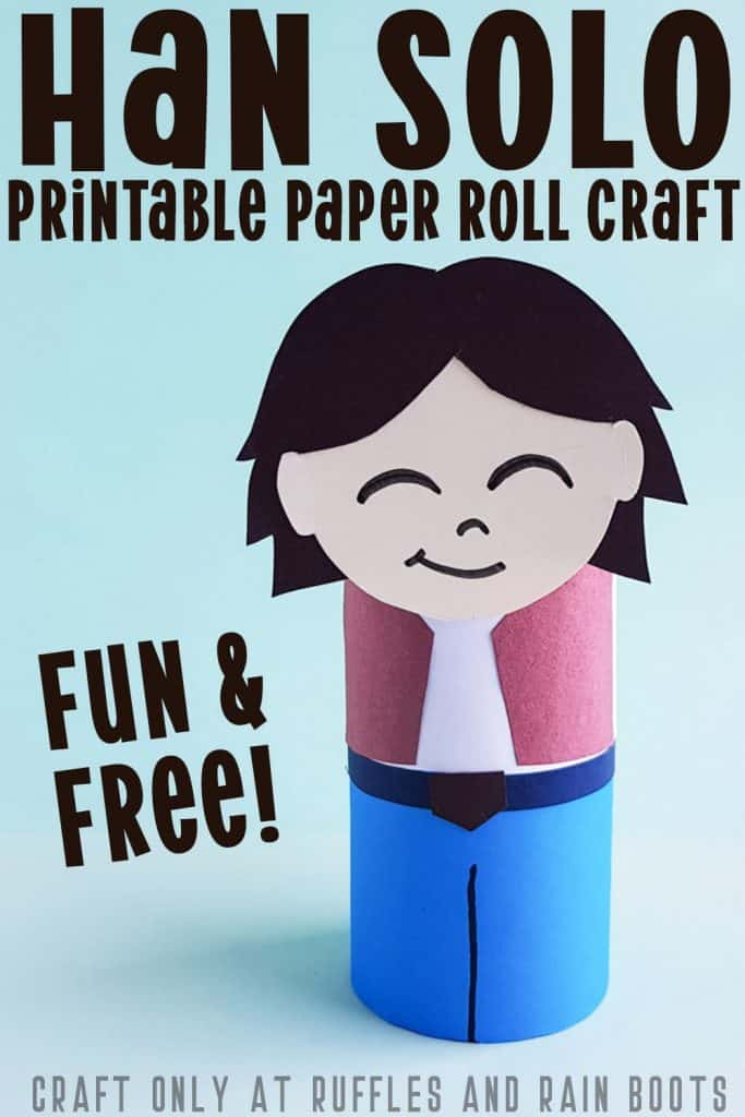 Pin Image of Han Solo Paper Craft with Text at the top that says Han Solo Printable Paper Roll Craft