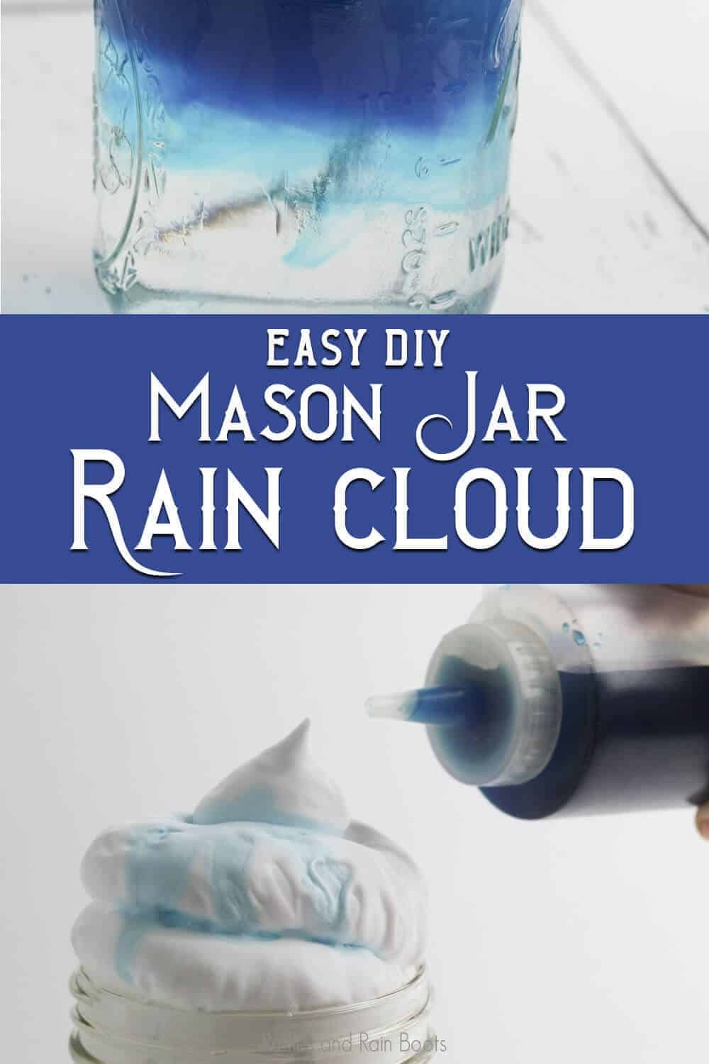 photo collage of easy spring science experiment for kids with text which reads easy diy mason jar rain cloud