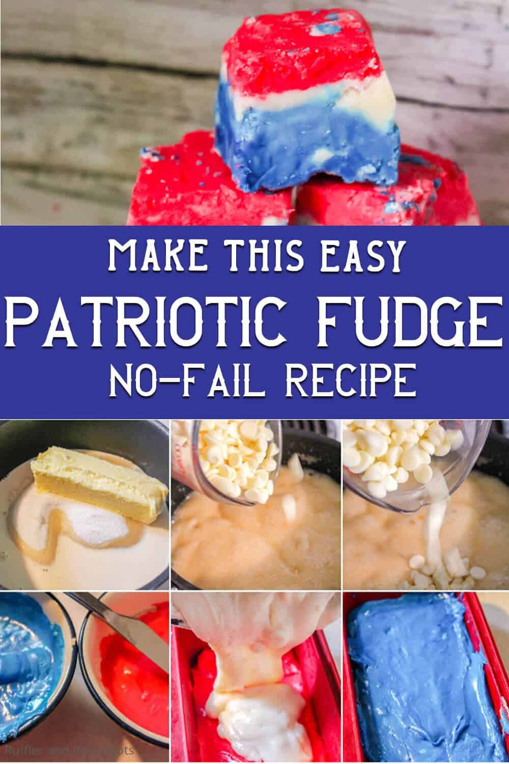 photo collage of 3-ingredient fudge for July 4th with text which reads make this easy patriotic fudge no-fail recipe