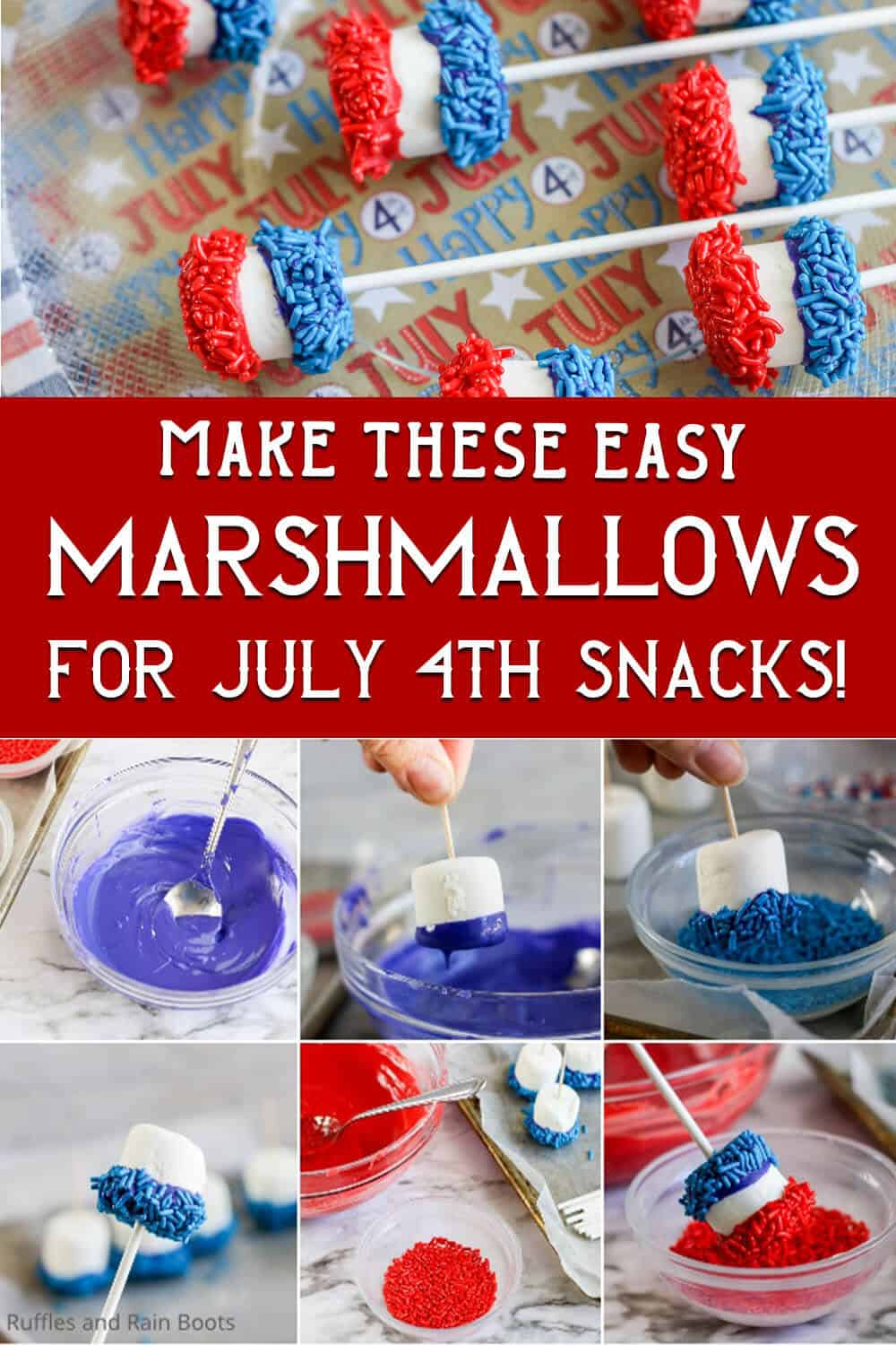 photo collage of dipped marshmallows for july 4th with text which reads make these easy marshmallows for july 4th snacks!