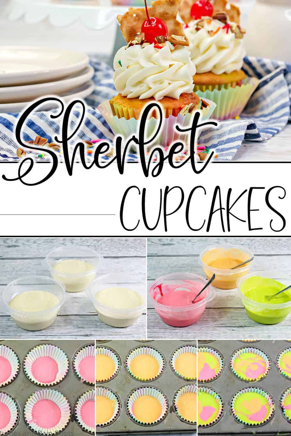 photo collage of sherbet flavor cupcakes with text which reads sherbet cupcakes