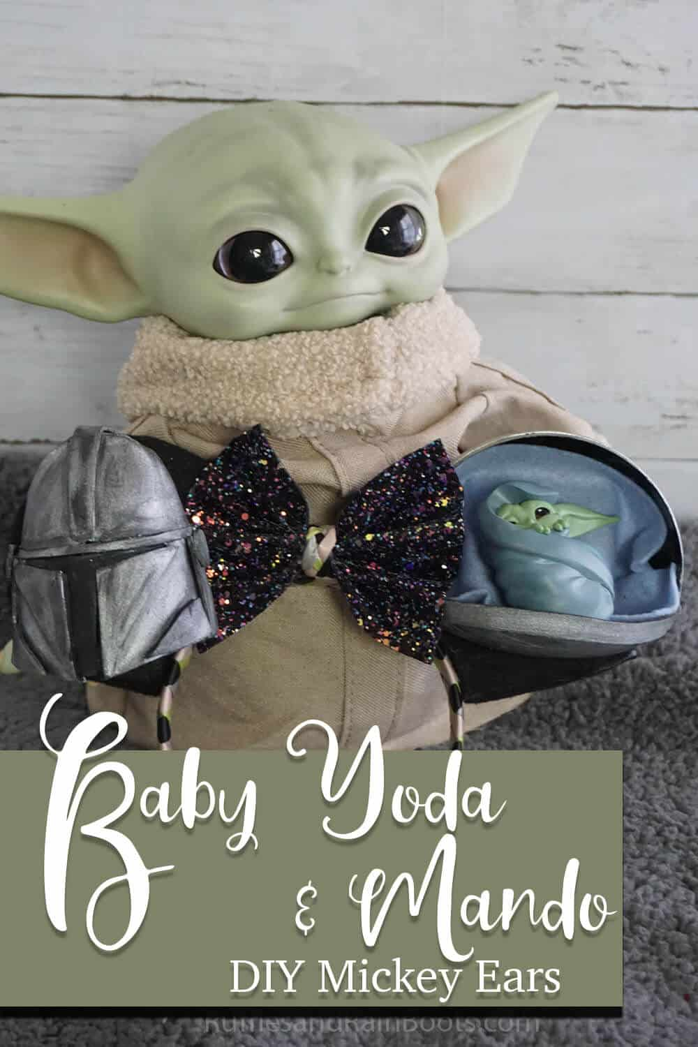 baby yoda doll holding a set of baby yoda and mandalorian mickey ears with text which reads baby yoda & mando diy mickey ears