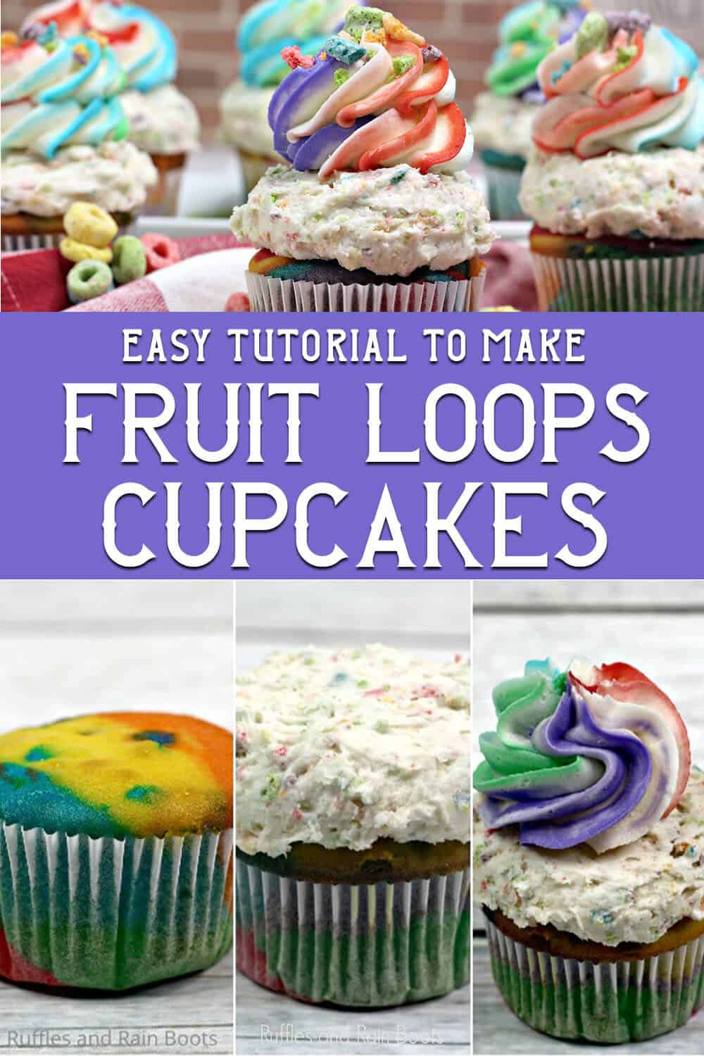 photo collage of easy froot loops cereal cupcake recipe with text which reads easy tutorial to make fruit loops cupcakes