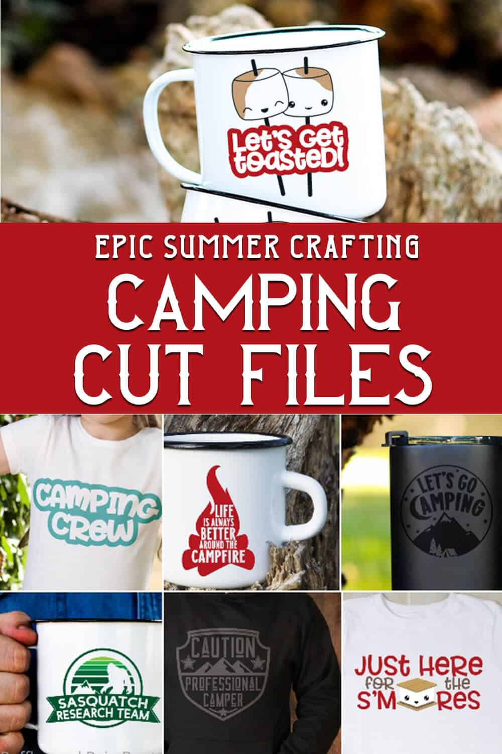 photo collage of camper files for cricut or silhouette with text which reads epic summer crafting camping cut files