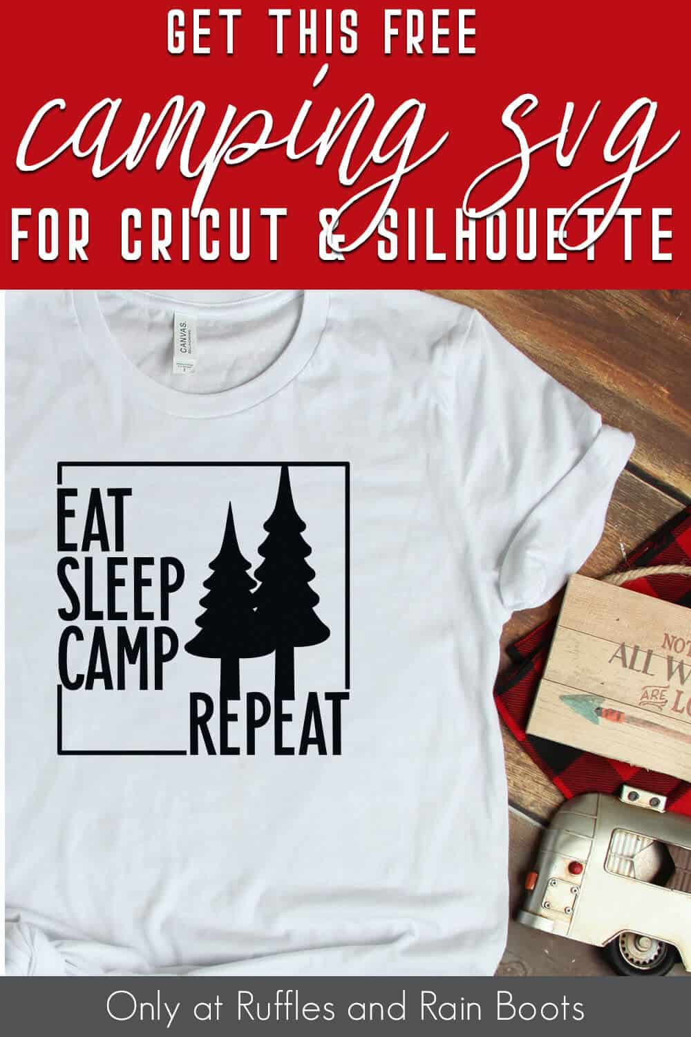 easy camping t-shirt made with free camping cut file set with text which reads get this free camping svg for cricut & silhouette