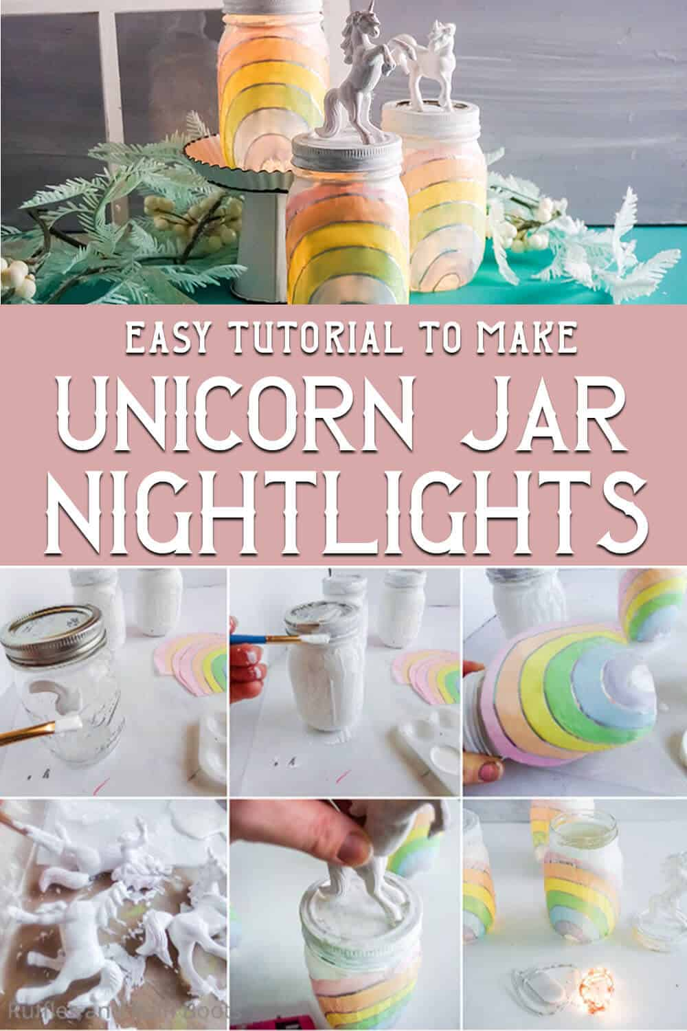 photo collage of easy unicorn craft idea for jar nightlights with unicorns on top with text which reads easy tutorial to make unicorn jar nightlights