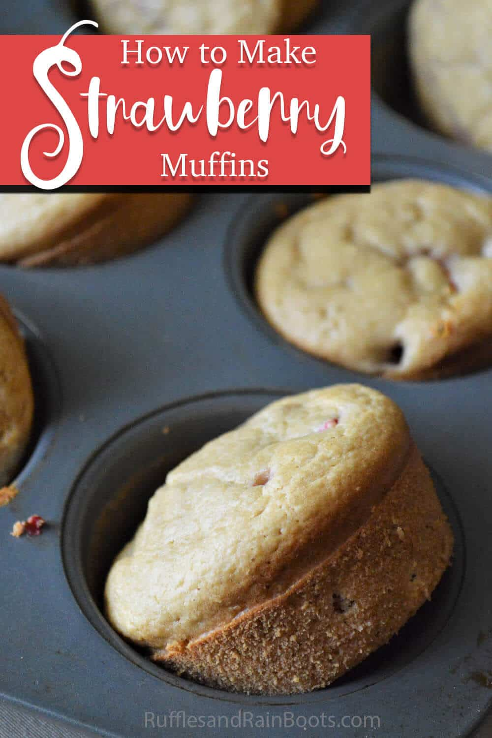 muffins in a muffin tin with strawberries with text which reads how to make strawberry muffins