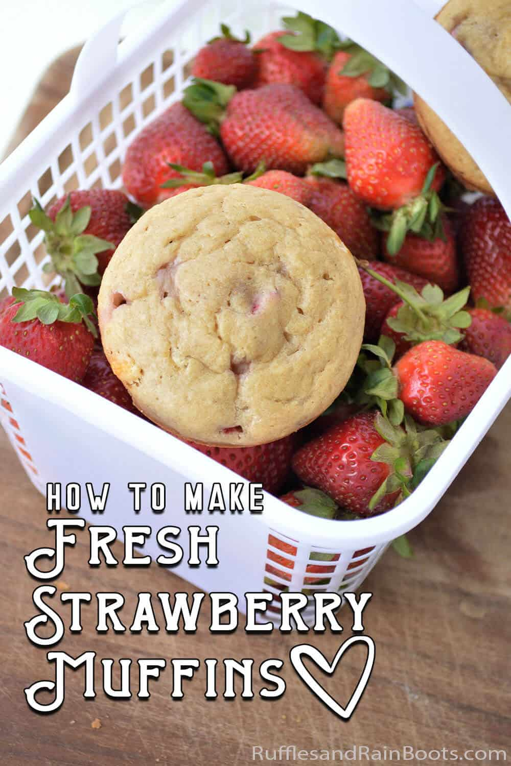 easy breakfast muffin recipe with strawberries with text which reads how to make fresh strawberry muffins