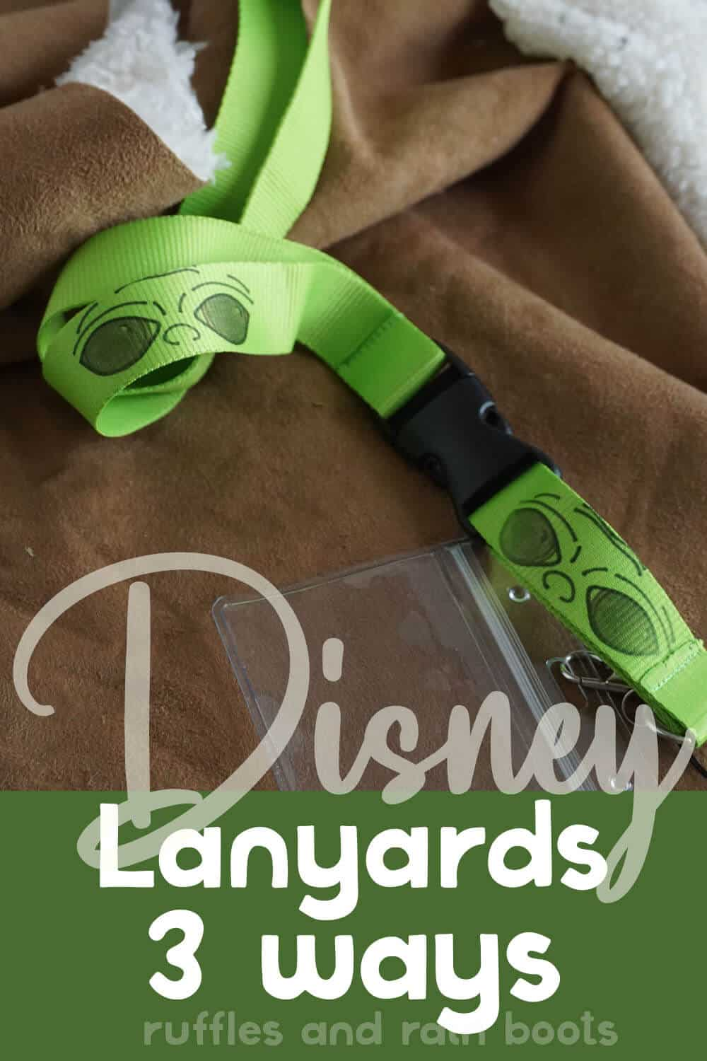 disney cruise fish extender gift idea of a baby yoda lanyard with text which reads disney lanyards 3 ways