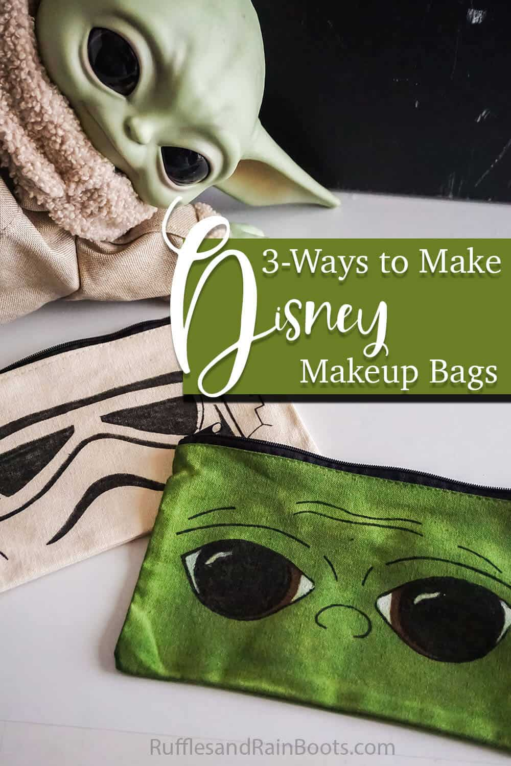closeup of easy diy baby yoda makeup bag with text which reads 3-ways to make disney makeup bags