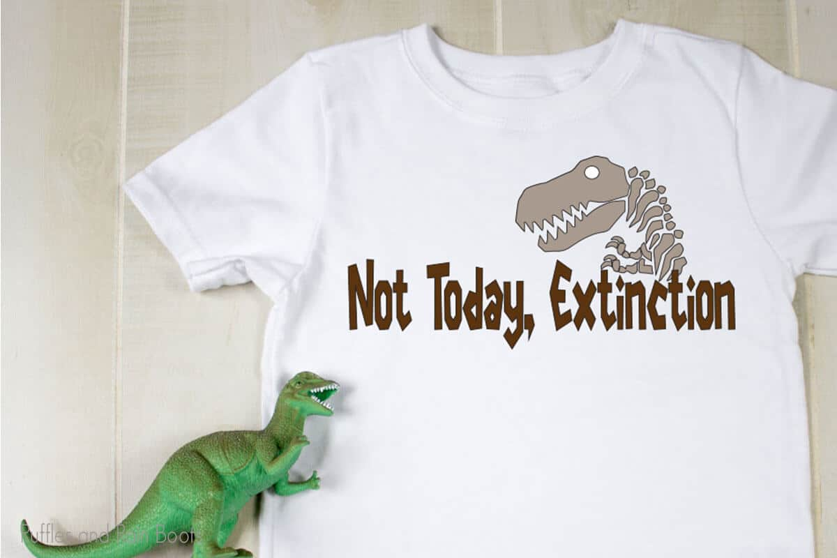 t-shirt with the not today extinction svg for cricut or silhouette on it