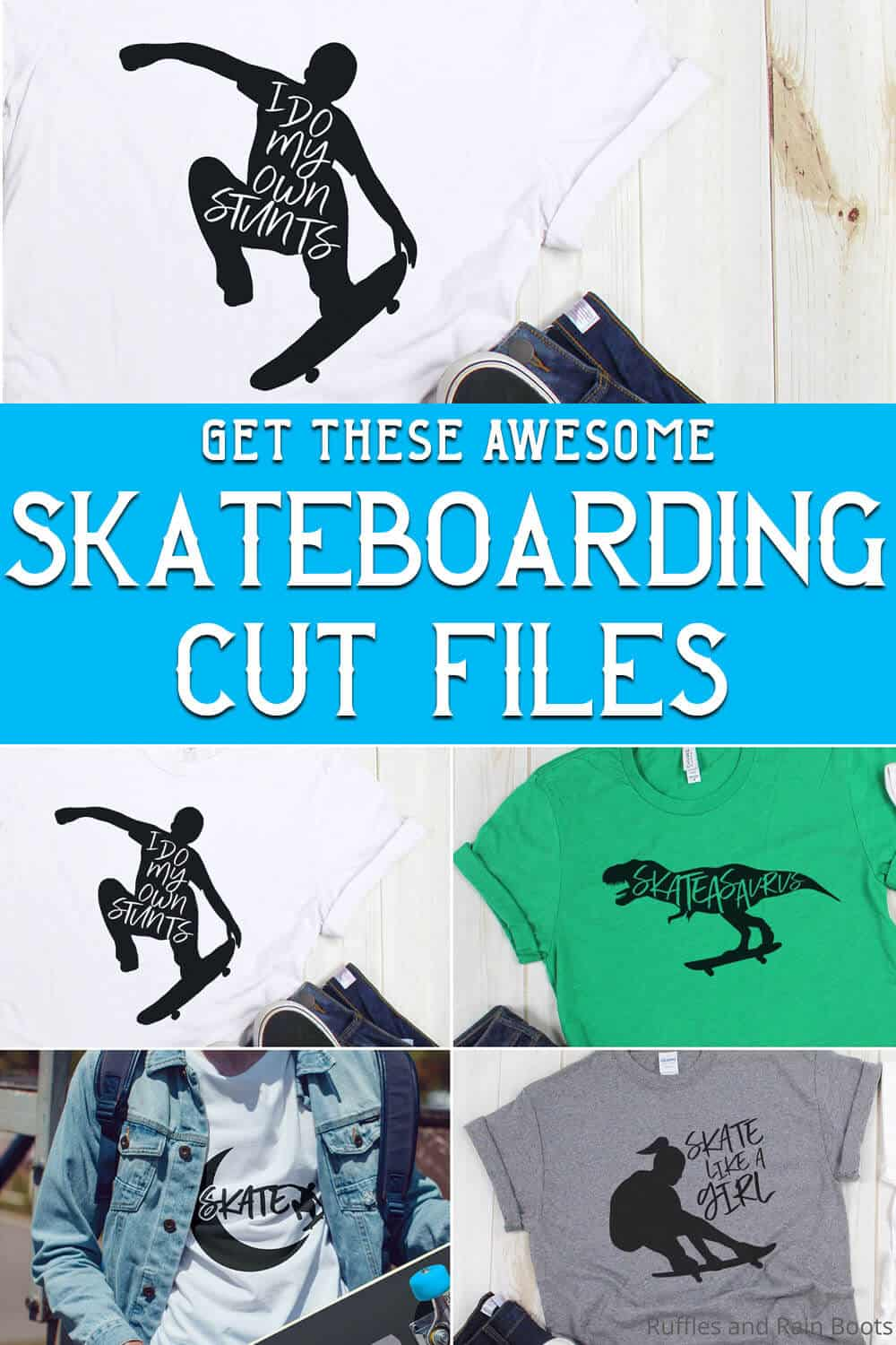 photo collage of skateboard SVG files for cricut with text which reads get these awesome skateboarding cut files