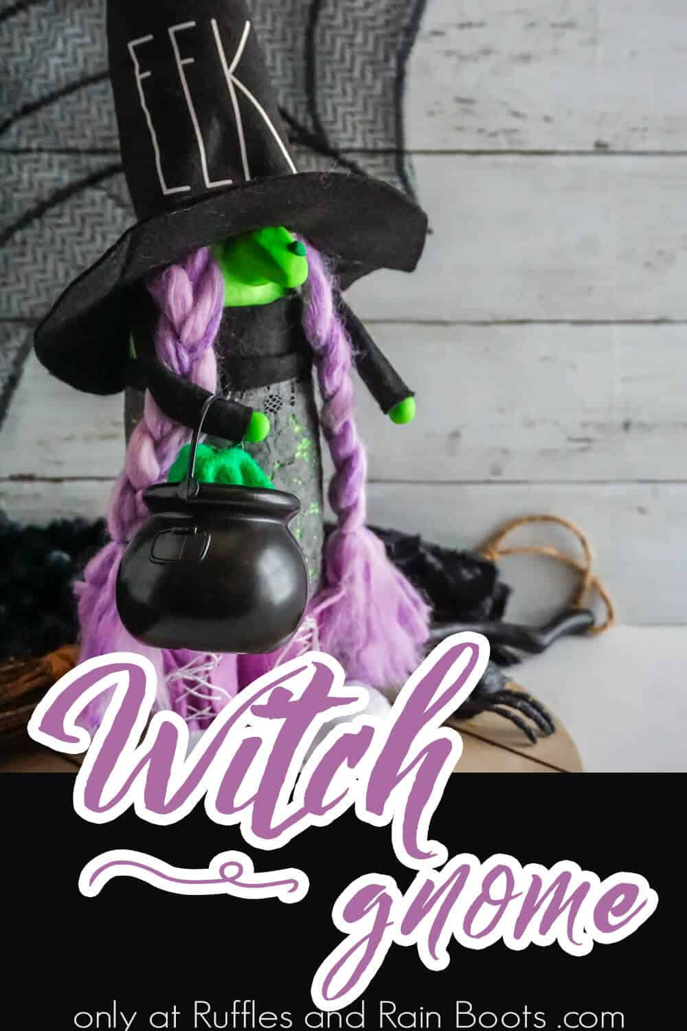 easy halloween gnome witch with text which reads witch gnome