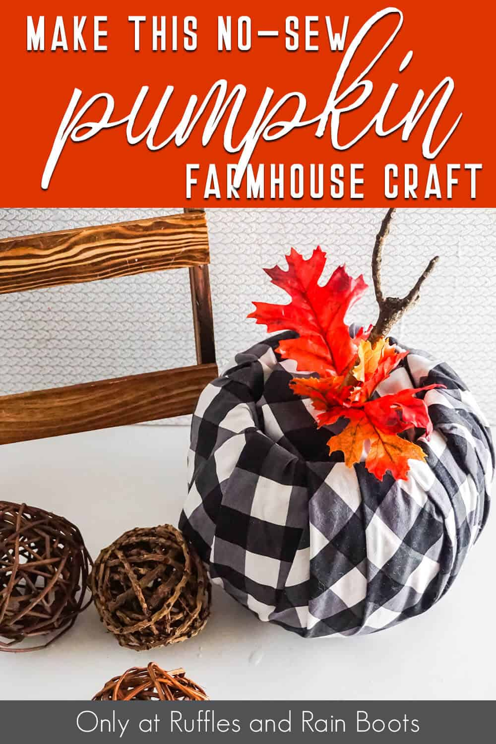 easy fabric pumpkin craft with text which reads make this no-sew pumpkin farmhouse craft
