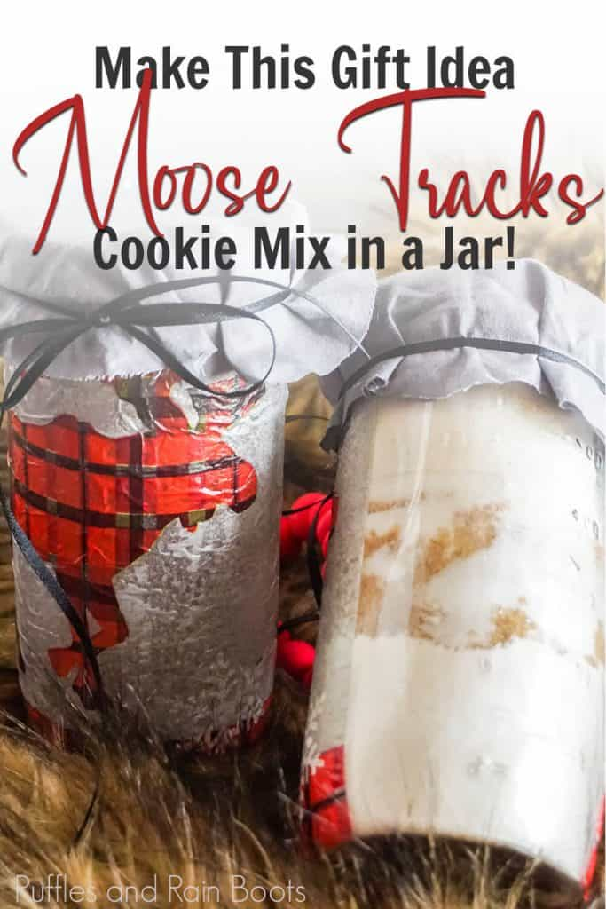 cookie mix gift in a jar idea with text which reads make this gift idea moose tracks cookie mix in a jar!
