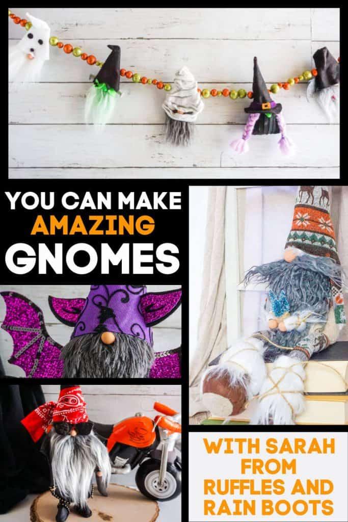 collage of handmade gnome patterns with text which reads you can make amazing gnomes with sarah from ruffles and rain boots
