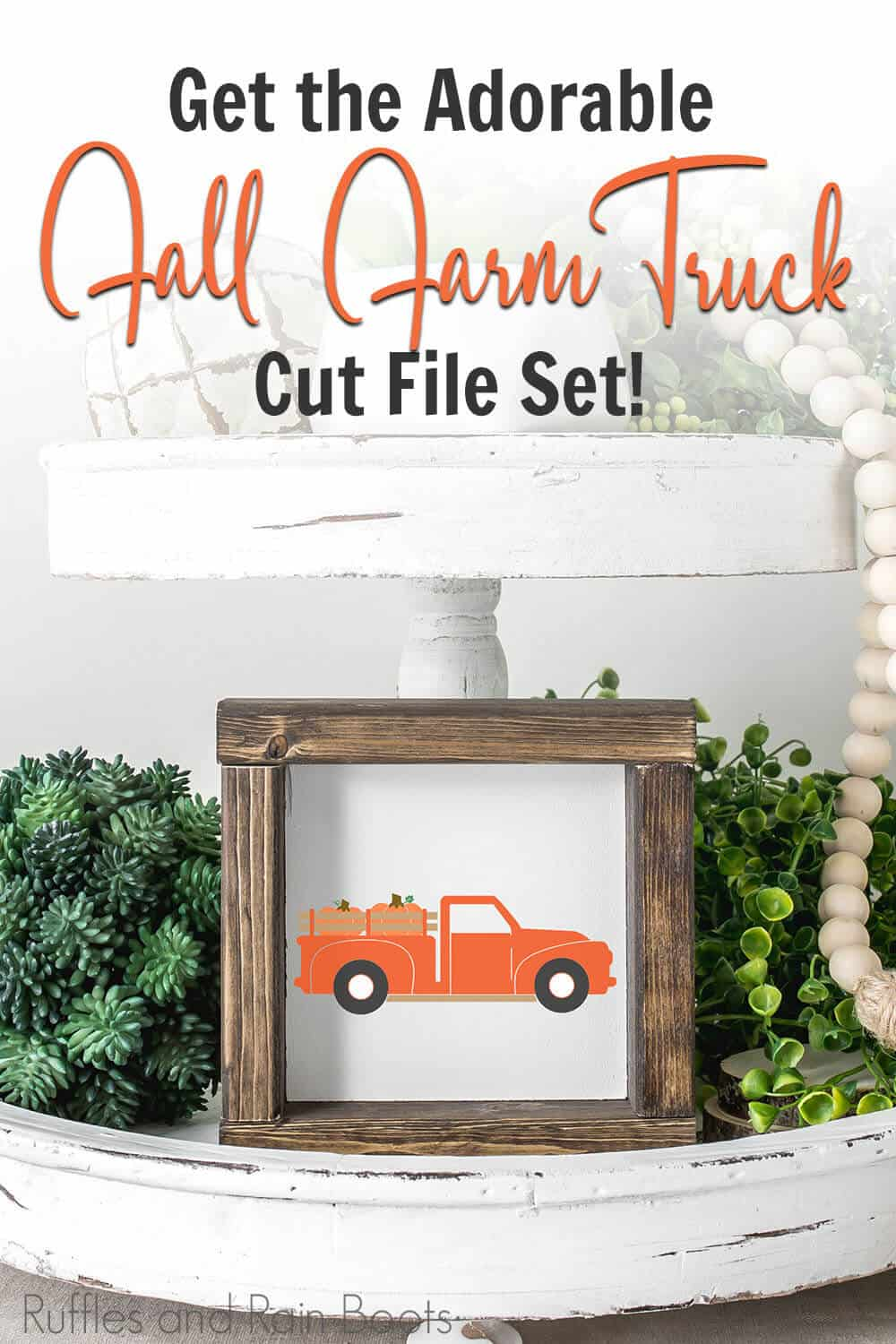 tiered tray with vintage truck for fall cut file on a wood block sign with text which reads get the adorable fall fall farm truck cut file set!