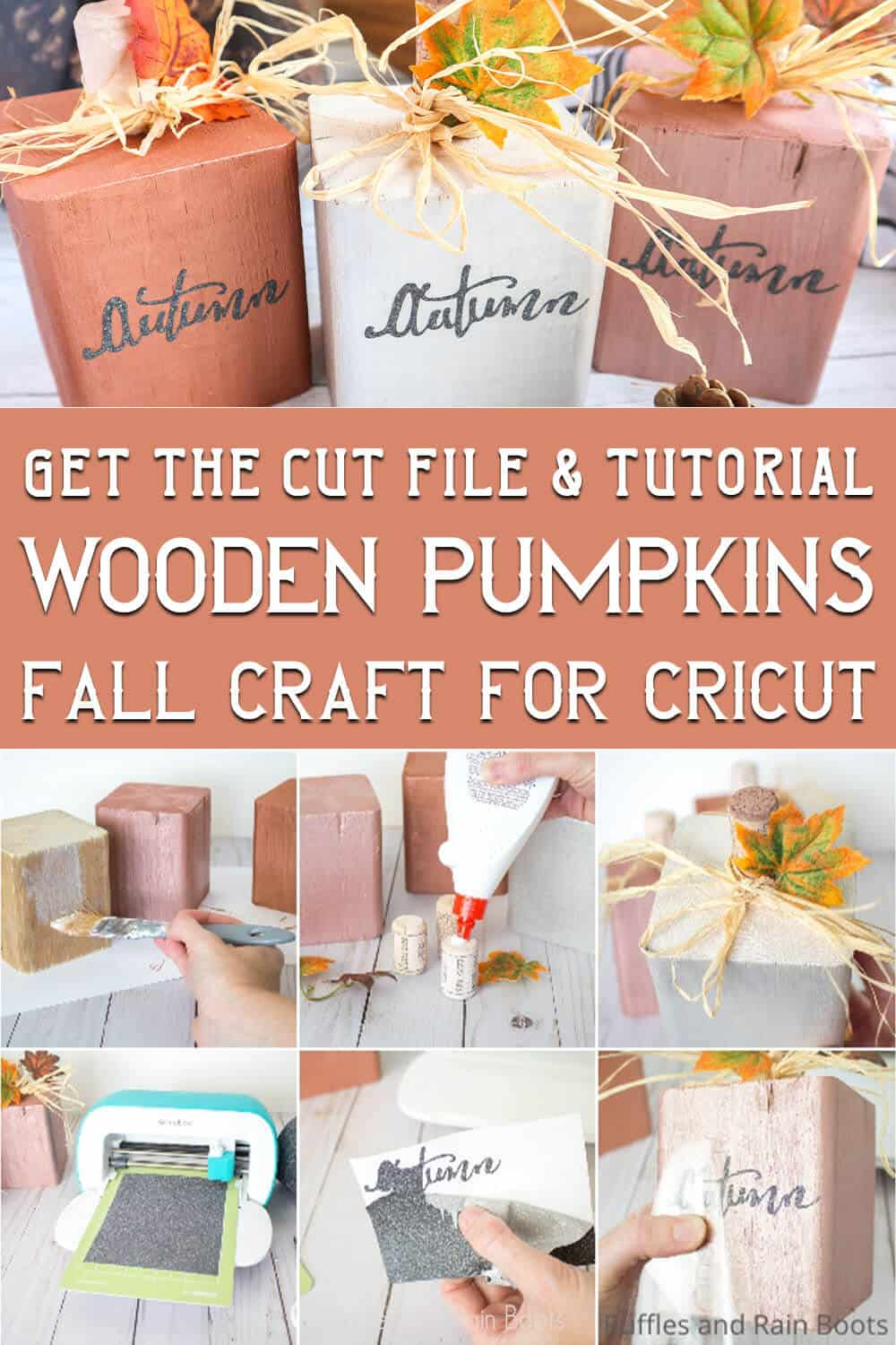 photo collage of a fall craft for Cricut with text which reads get the cut file and tutorial wooden pumpkins fall craft for cricut