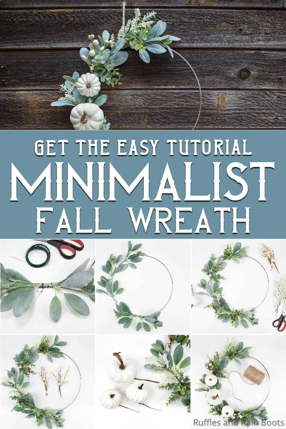 photo collage of easy farmhouse minimalist fall wreath with text which reads get the easy tutorial minimalist fall wreath