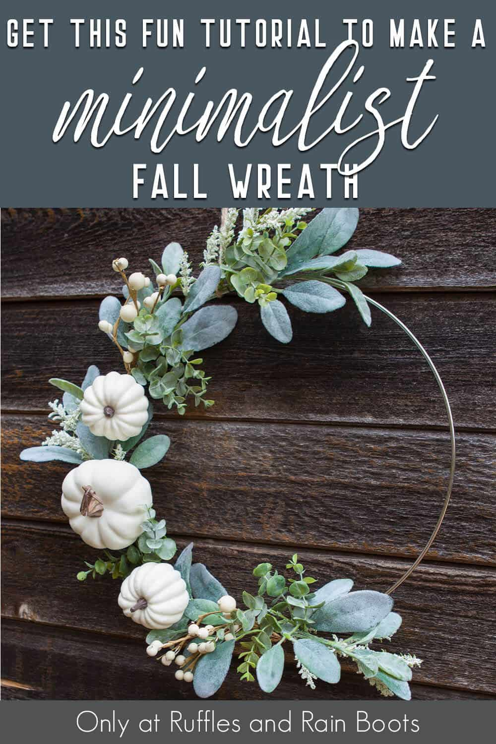 easy modern wreath craft for fall with pumpkins with text which reads get this fun tutorial to make a minimalist fall wreath