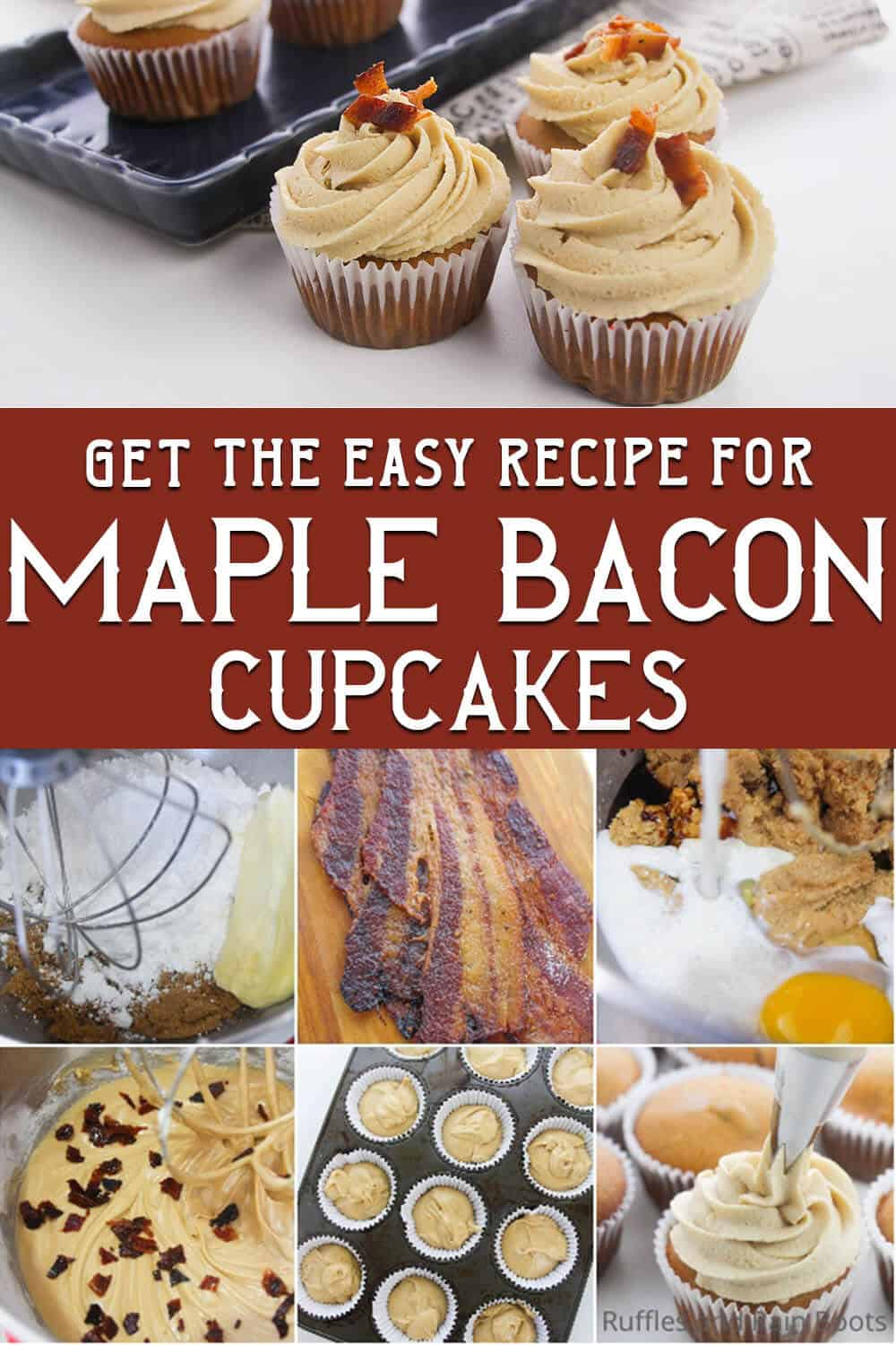 photo collage of easy cupcake recipe for maple flavored cupcakes with text which reads get the easy recipe for maple bacon cupcakes