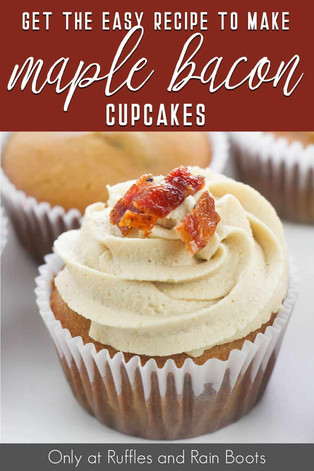 overhead view of easy maple syrup cupcakes with bacon topping with text which reads get the easy recipe to make maple bacon cupcakes