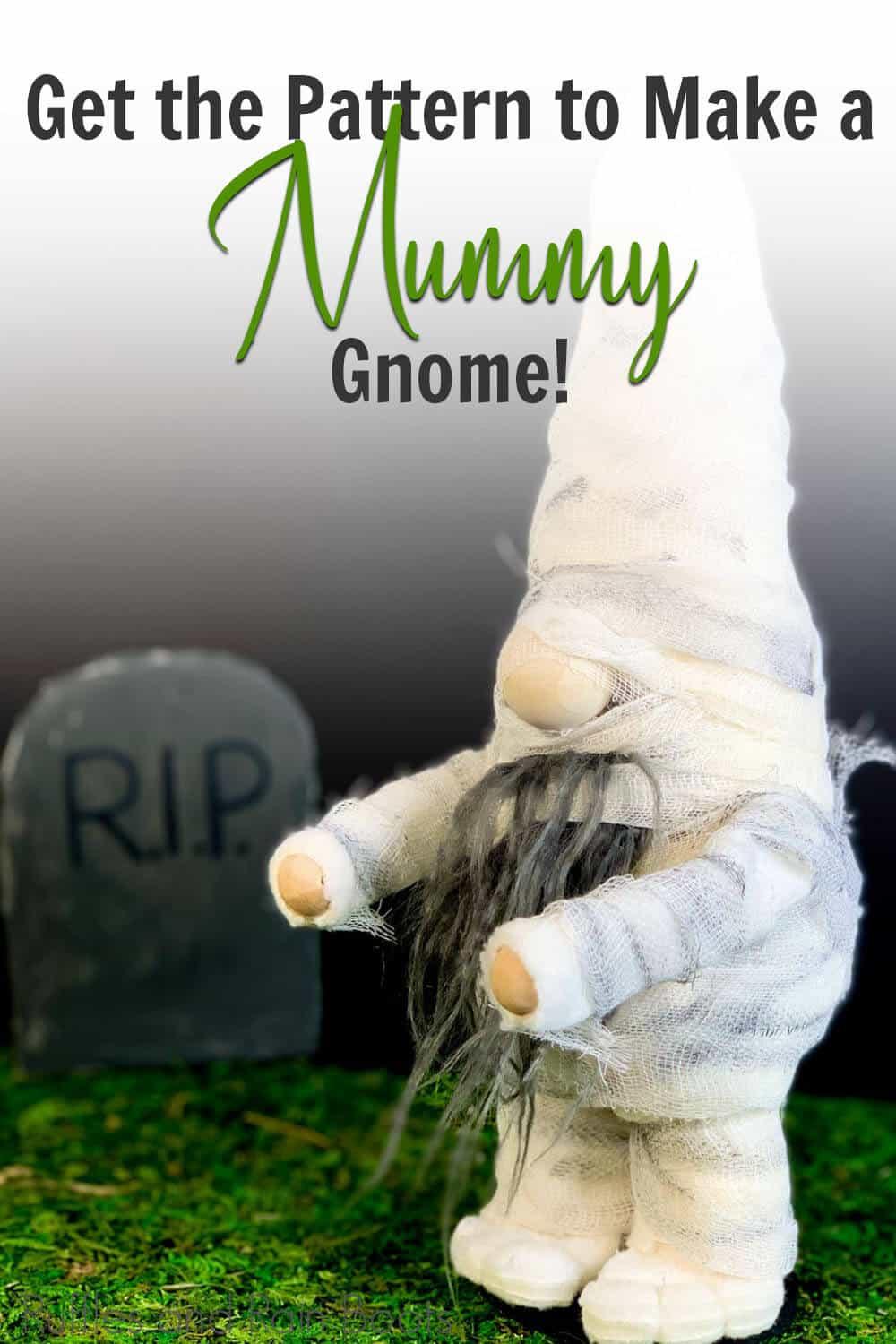 easy diy tomte pattern for halloween with text which reads get the pattern to make a mummy gnome!