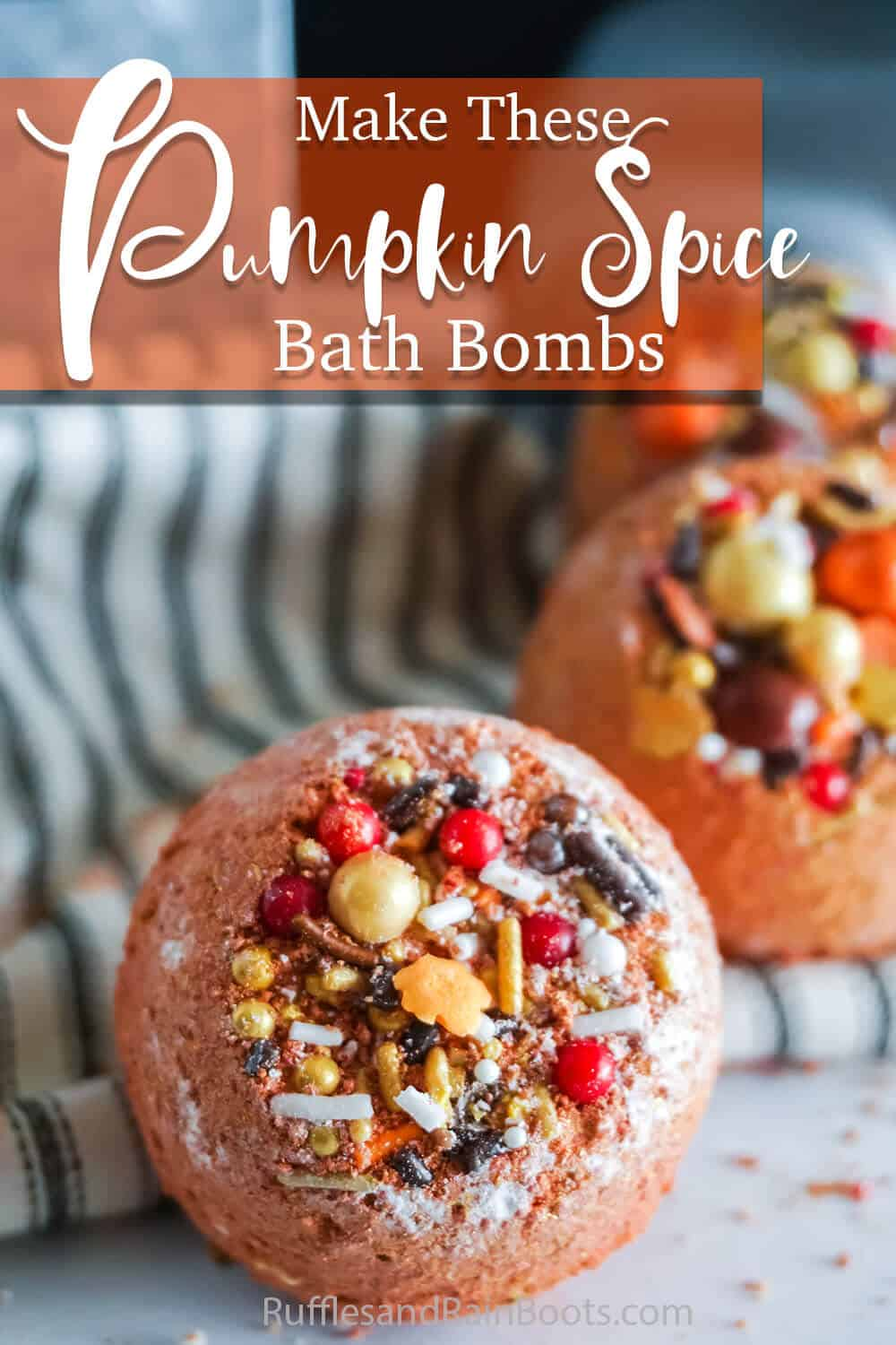 closeup of pumpkin flavored bath bombs with text which reads make these pumpkin spice bath bombs