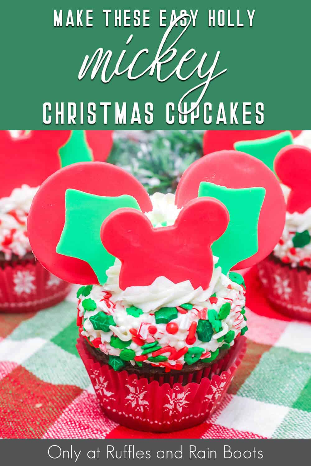 mickey christmas cupcakes recipe with text which reads make these easy holly mickey christmas cupcakes