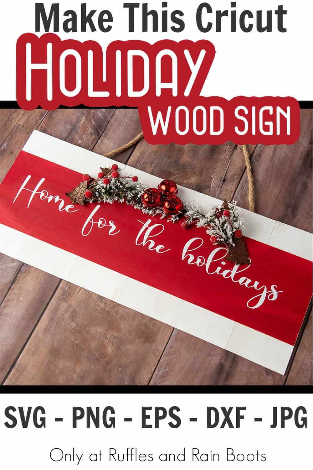 home for the holidays wood sign for christmas with text which reads make this cricut holiday wood sign svg png eps dxf jpg