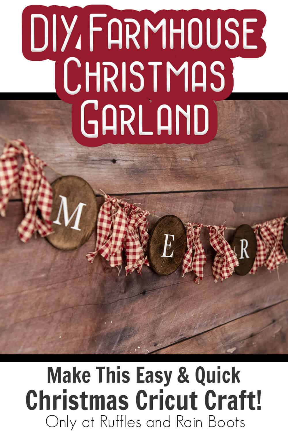 easy farmhouse christmas garland cricut craft with text which reads diy farmhouse christmas garland make this easy & quick christmas cricut craft!