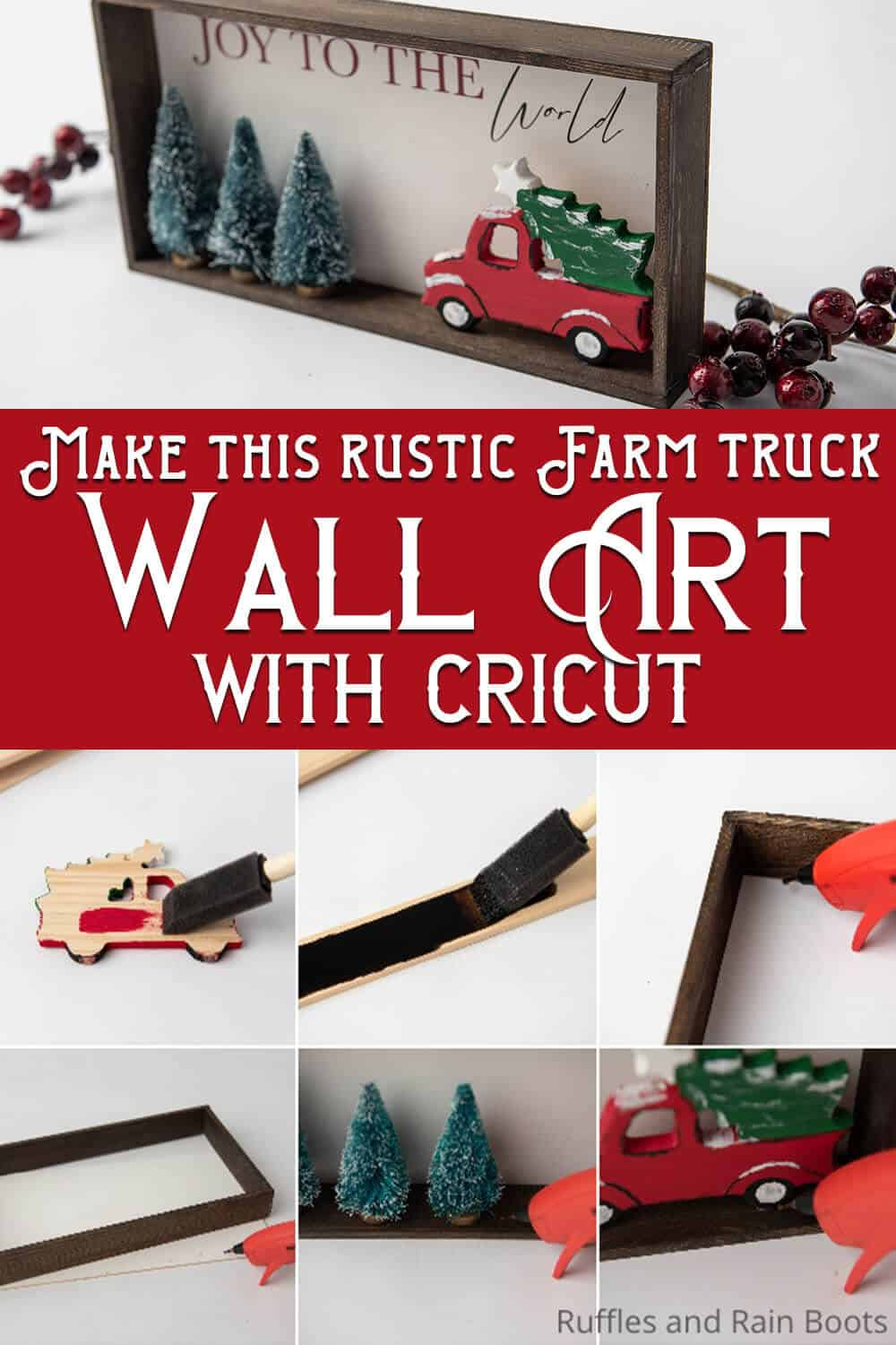 photo collage of farm truck holiday sign cricut craft with text which reads make this rustic farm truck wall art with cricut