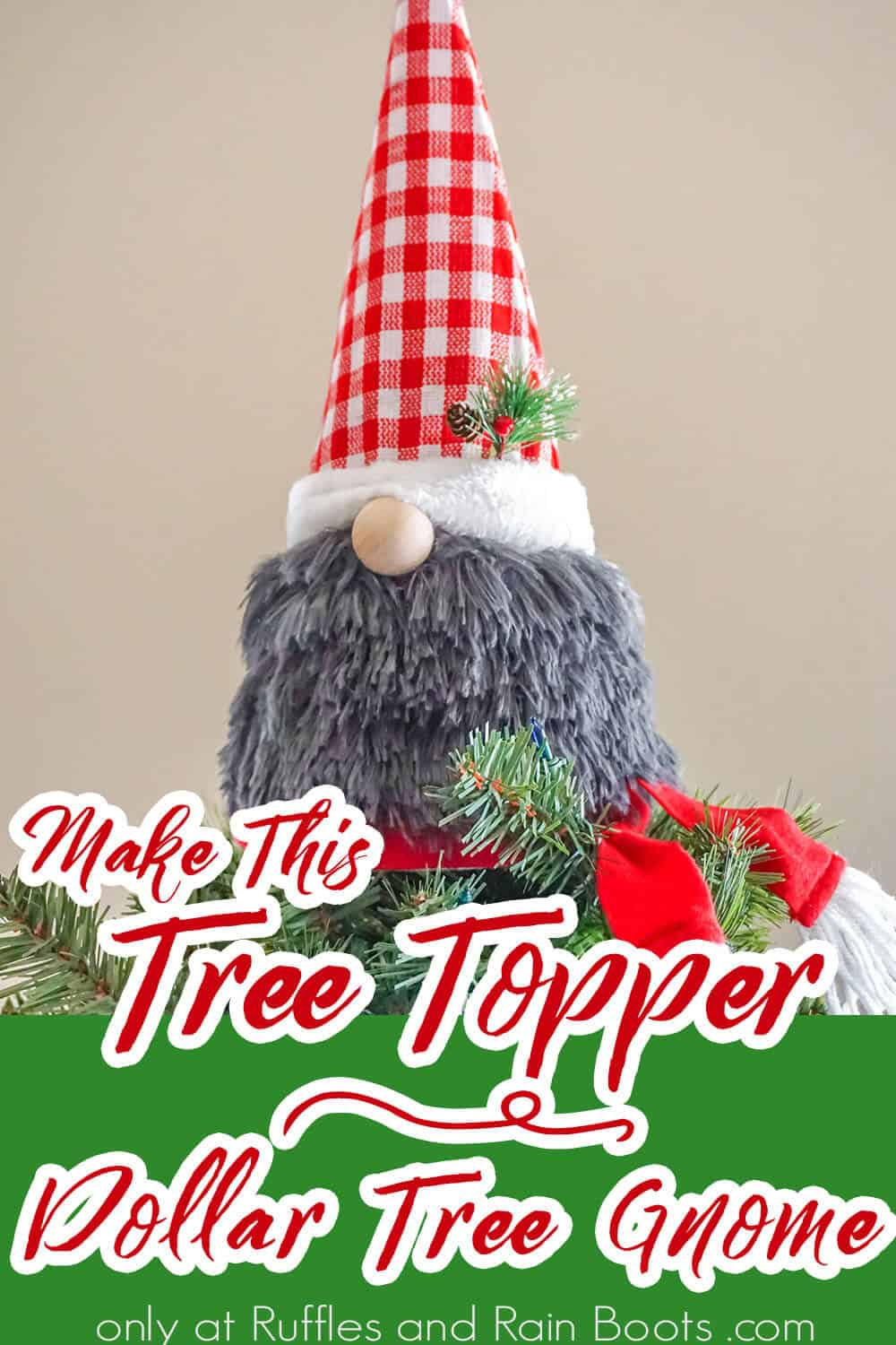 christmas tree topper gnome from dollar tree supplies with text which reads make this tree topper dollar tree gnome