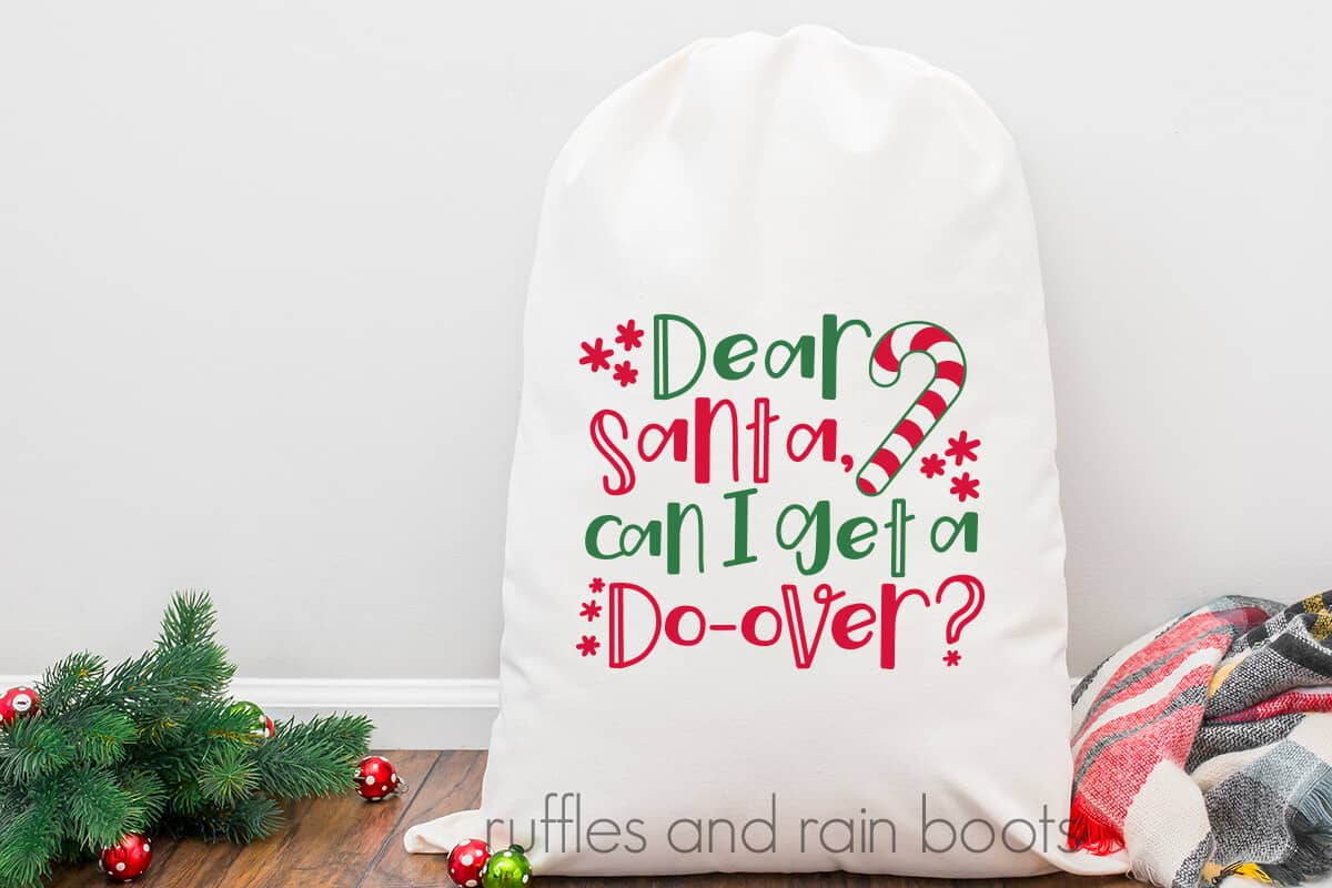 Dear Santa SVG Can I Get a Do Over Christmas on a large canvas bag for large christmas presents