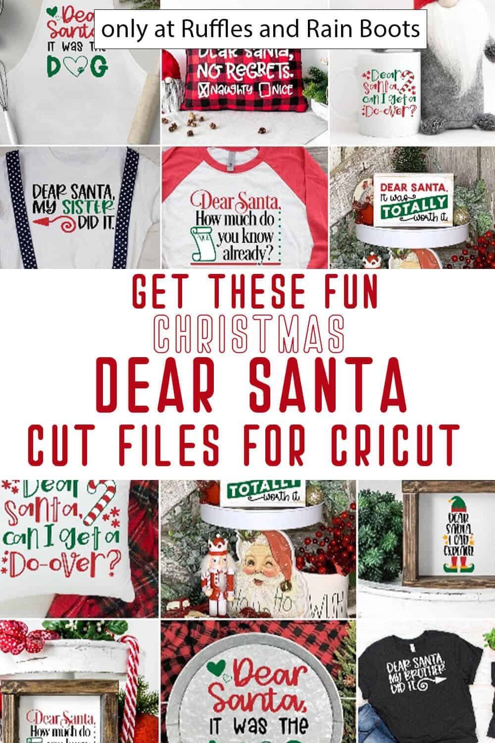 photo collage of holiday cut file set for christmas crafts with dear santa phrases with text which reads get these fun christmas dear santa cut files for cricut