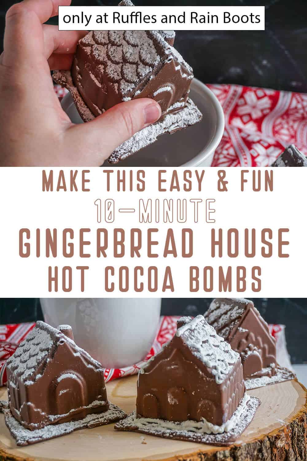 photo collage of Easy DIY Gingerbread House Hot Cocoa Bombs with text which reads make this easy & fun 10-minute gingerbread house hot cocoa bombs