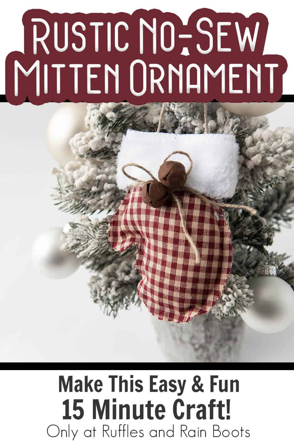 mitten ornament pattern for a rustic christmas tree with text which reads rustic no-sew mitten ornament make this easy & fun 15 minute craft!