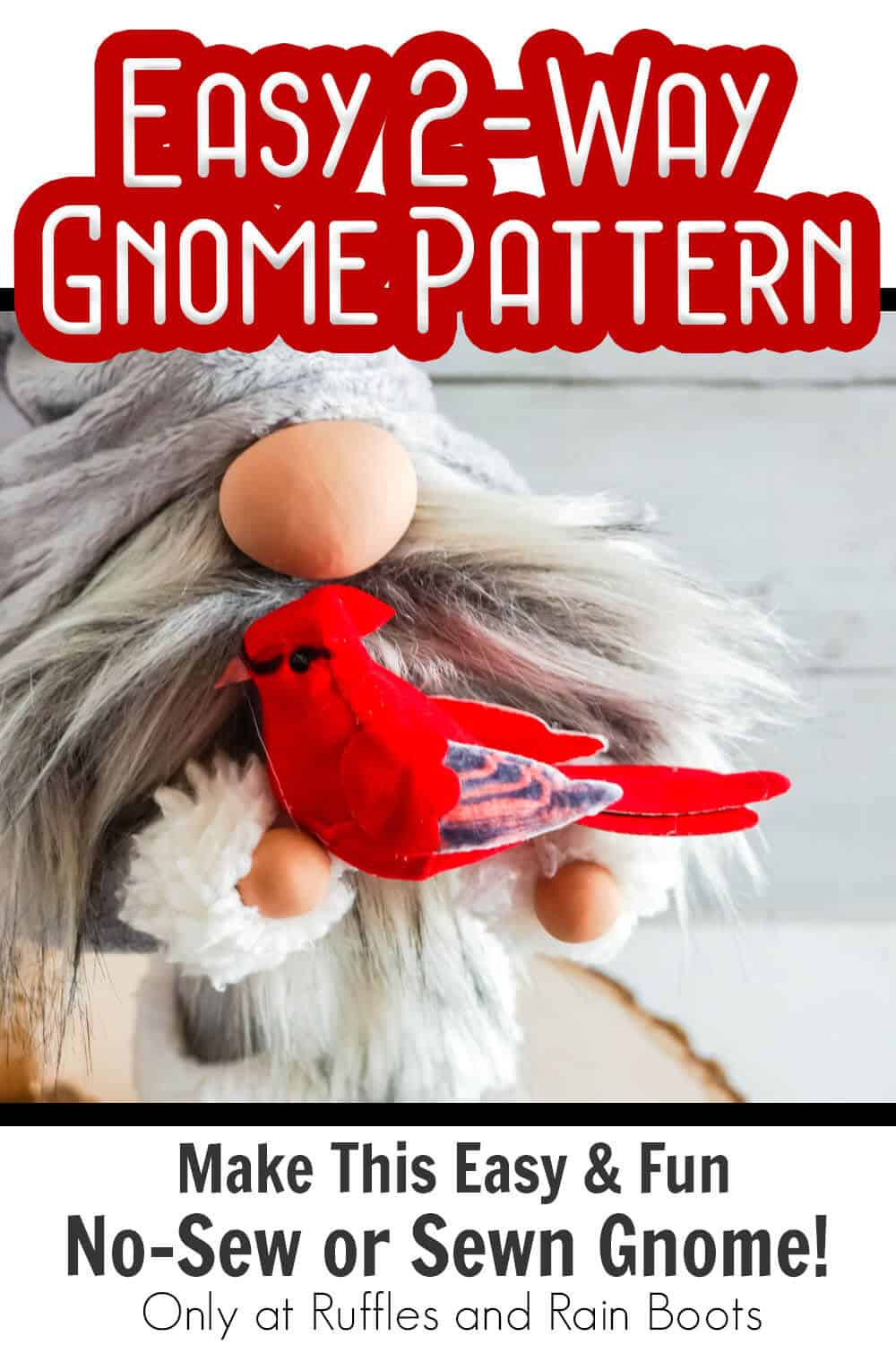 gnome that can be made with sewing or no-sew with text which reads easy 2-way gnome pattern make this easy & fun no-sew or sewn gnome!
