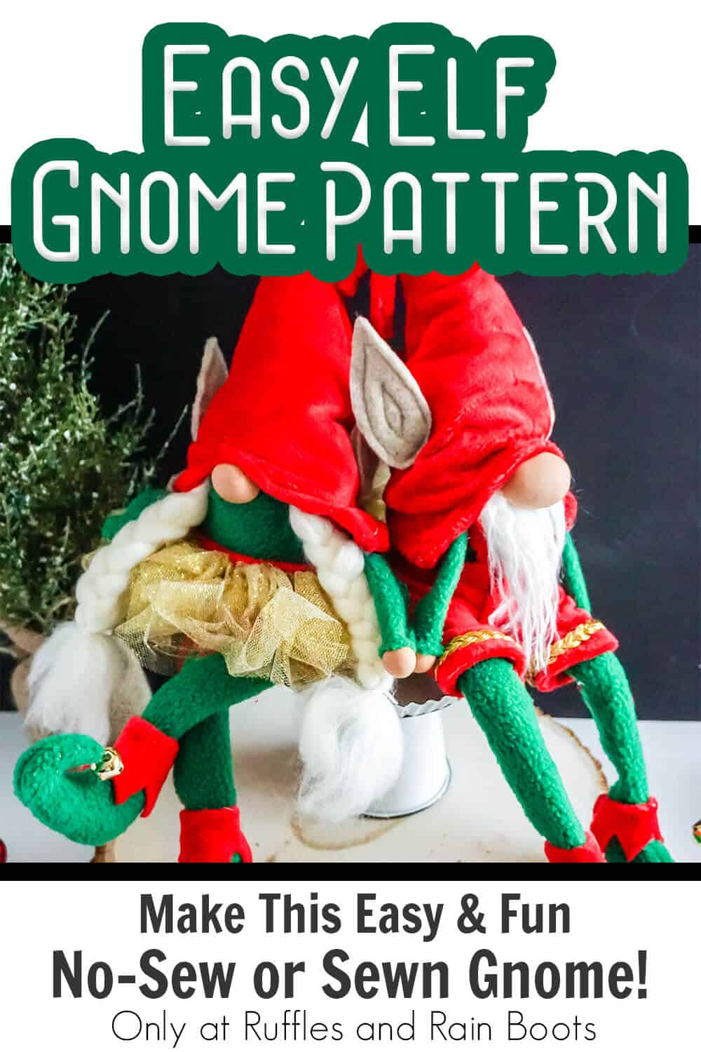 no-sew and sewn elf gnome pattern with text which reads easy elf gnome pattern make this easy & fun no-sew and sewn pattern!