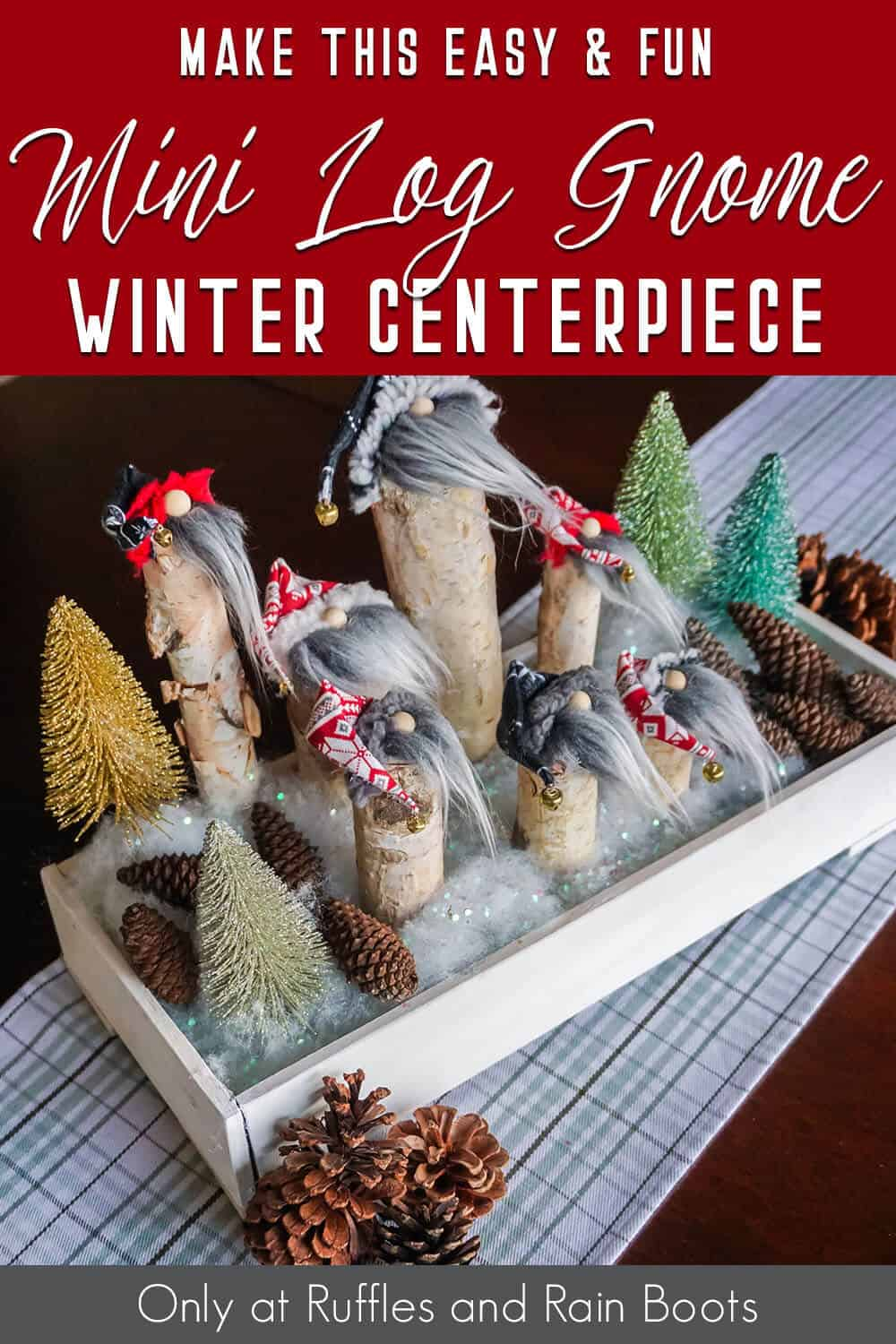 mini stick gnome centerpiece for winter with text which reads make this easy & fun mini log gnome winter centerpiece