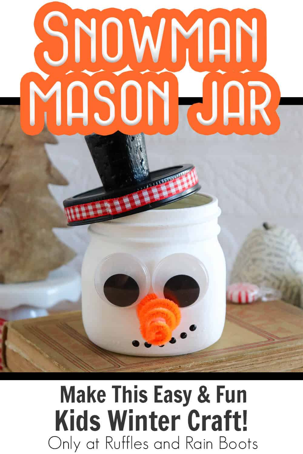 kid-made painted jar craft for kids with text which reads snowman mason jar make this easy & fun kids winter craft!