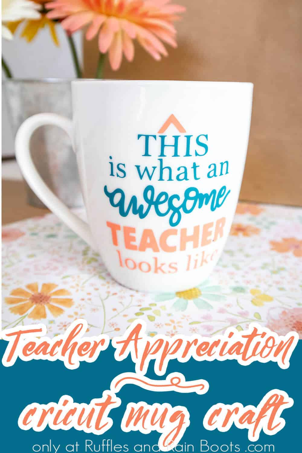 teacher gift mug cricut craft with text which reads teacher appreciation cricut mug craft